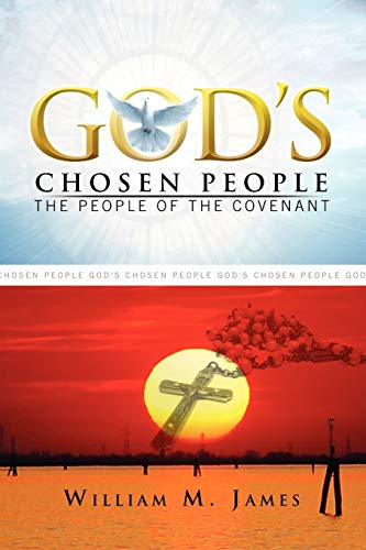 God's Chosen People By William M James