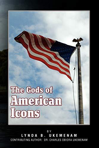 The Gods of American Icons By Lynda B Ukemenam