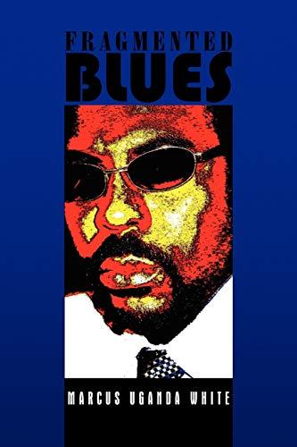 Fragmented Blues By Marcus Uganda White