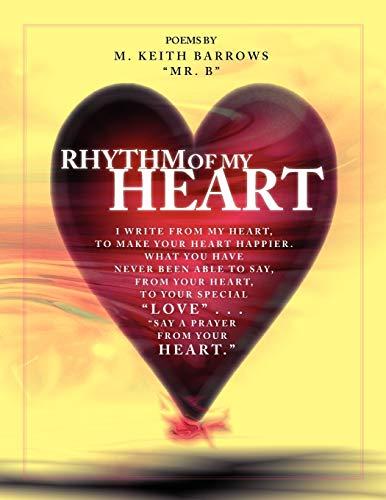 Rhythm of My Heart By MR B M Keith Barrows