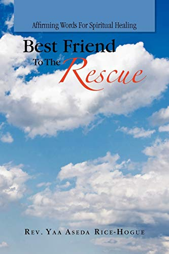 Best Friend to the Rescue By Rev Yaa Aseda Rice-Hogue