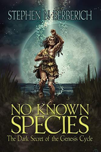 No Known Species By Stephen N Berberich