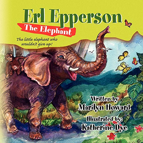 Erl Epperson the Elephant By Marilyn Howard