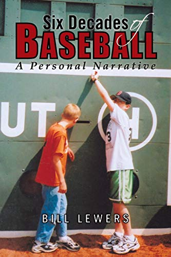Six Decades of Baseball By Bill Lewers