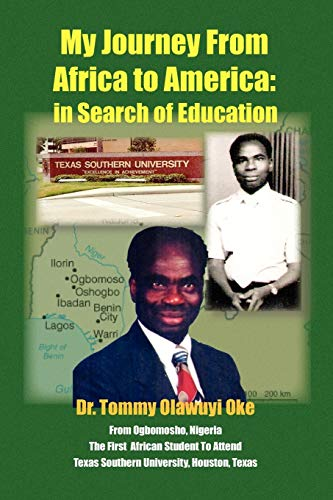 My Journey from Africa to America By Dr Tommy Olawuyi Oke