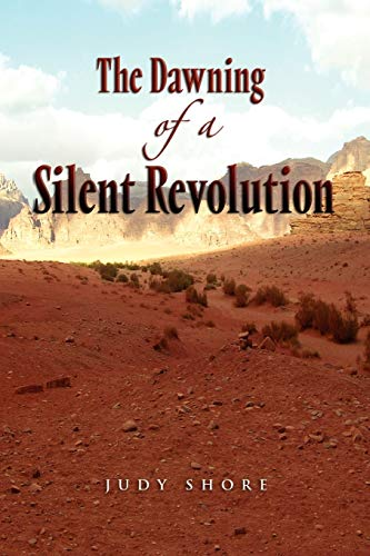 The Dawning of a Silent Revolution By Judy Shore