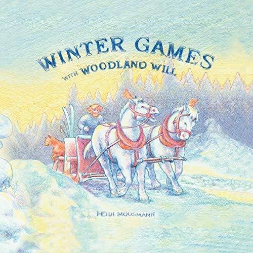 Winter Games with Woodland Will By Heidi Moosmann