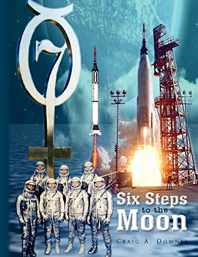 Six Steps to the Moon By Craig A Downey