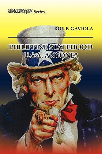 Philippine Statehood U.S.A. Anyone? By Roy P Gaviola