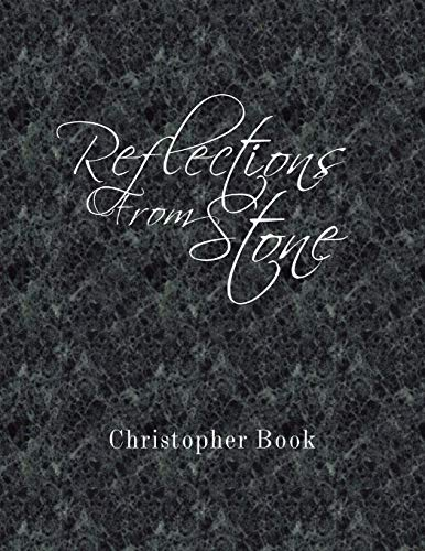 Reflections from Stone By Christopher Book