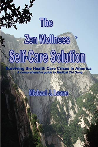 The Zen Wellness Self-Care Solution By Michael J Leone