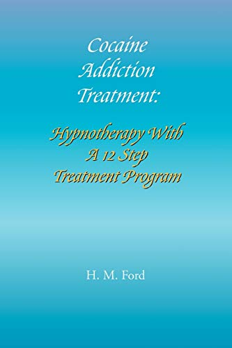 Cocaine Addiction Treatment By H M Ford