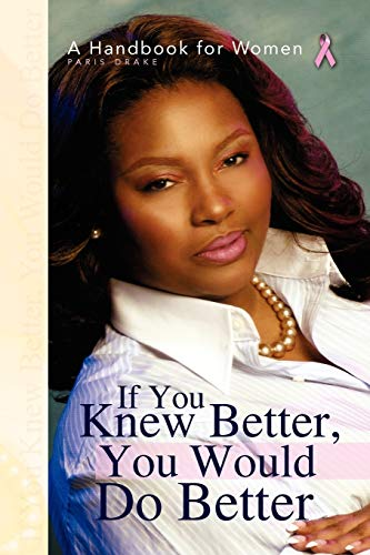 If You Knew Better, You Would Do Better By Paris Drake
