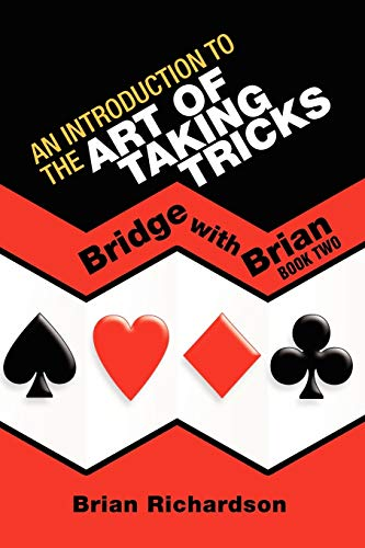 An Introduction to the Art of Taking Tricks By Brian Richardson (University of Leeds UK)