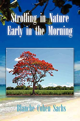Strolling in Nature Early in the Morning By Blanche Cohen Sachs