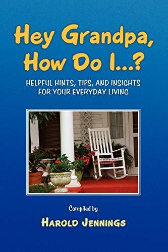 Hey Grandpa, How Do I...? By Harold Jennings
