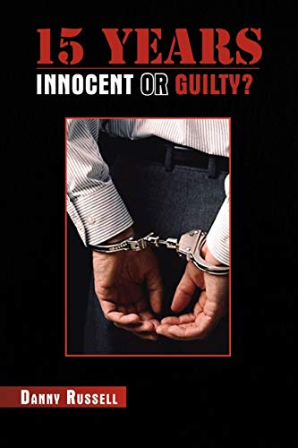 15 Years Innocent or Guilty? By Danny Russell