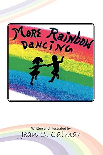 More Rainbow Dancing By Jean C Calmar