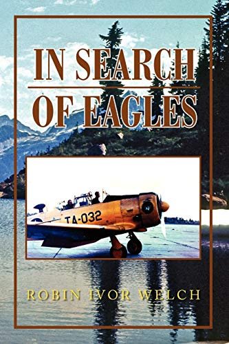 In Search of Eagles By Robin Ivor Welch