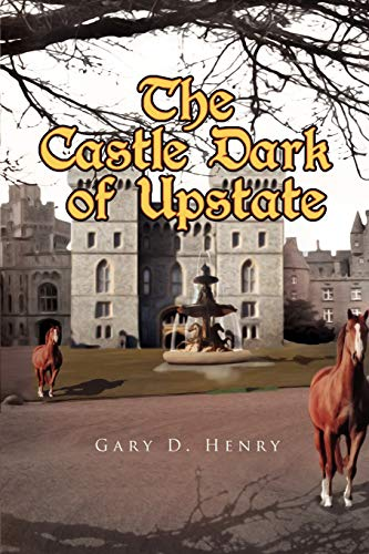 The Castle Dark of Upstate By Gary D Henry