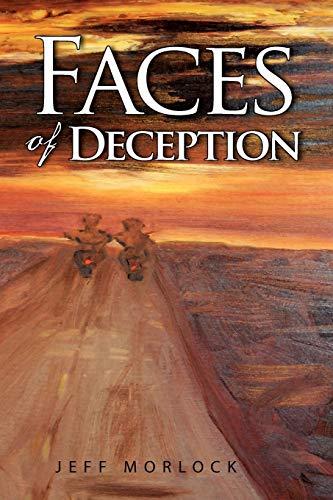 Faces of Deception By Jeff Morlock