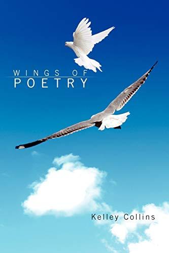 Wings of Poetry By Kelley Collins