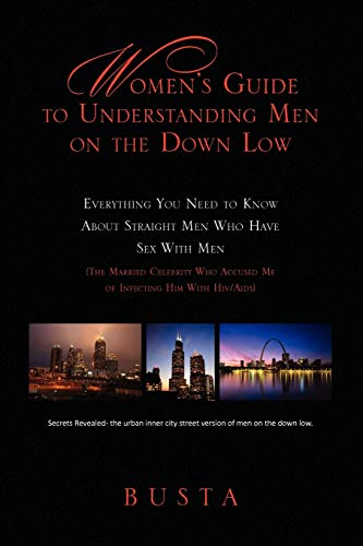 Women's Guide to Understanding Men on the Down Low By Busta