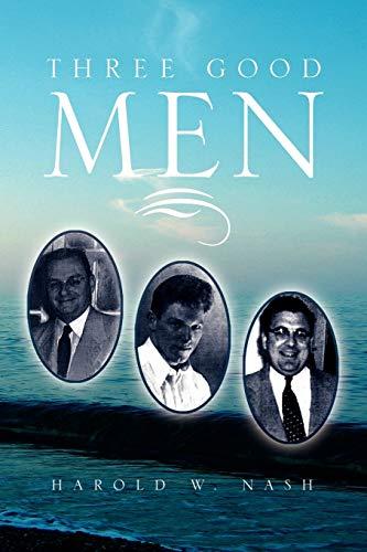 Three Good Men By Harold W Nash