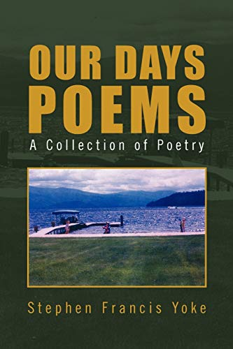 Our Days Poems By Stephen Francis Yoke