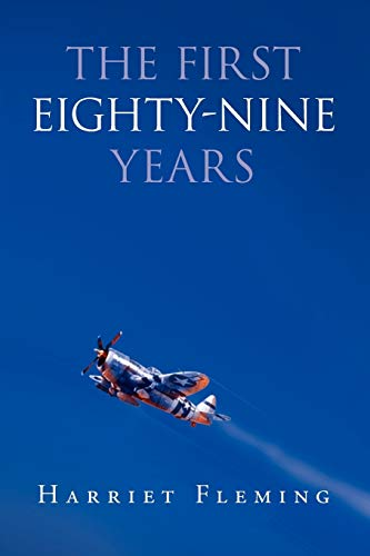 The First Eighty-Nine Years By Harriet Fleming