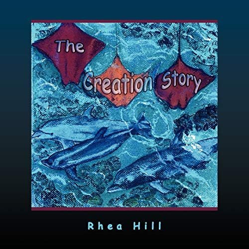 The Creation Story By Rhea Hill