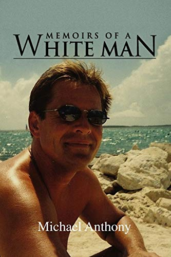 Memoirs of a White Man By Michael Anthony