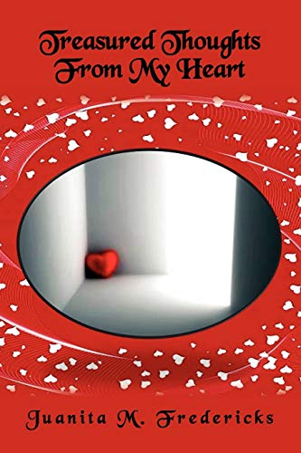 Treasured Thoughts from My Heart By Juanita M Fredericks