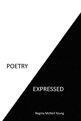Poetry Expressed By Regina Young