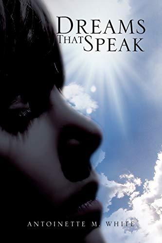 Dreams That Speak By Antoinette M White
