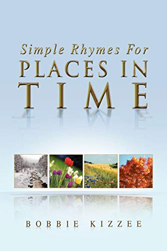 Simple Rhymes for Places in Time By Bobbie Kizzee