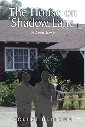 The House on Shadow Lane By Robert Heylmun