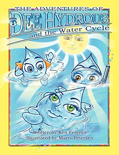 The Adventures of Dee Hydrous and the Water Cycle By Ken Ference