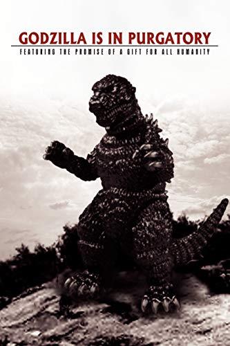 Godzilla Is in Purgatory By David J Smith