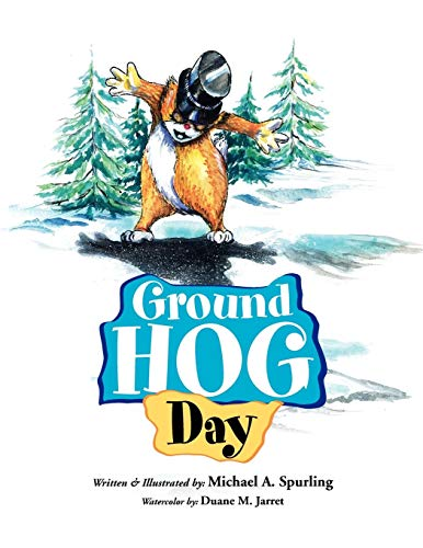 Ground Hog Day By Michael Spurling