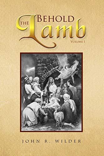 Behold the Lamb By John R Wilder