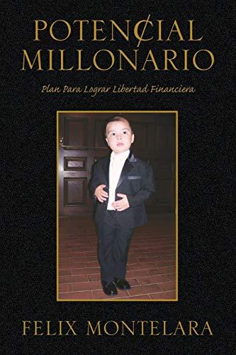Potencial Millonario By Felix Montelara