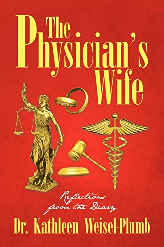 The Physician's Wife By Dr Kathleen Weisel-Plumb