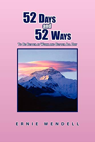 52 Days and 52 Ways By Ernie Wendell
