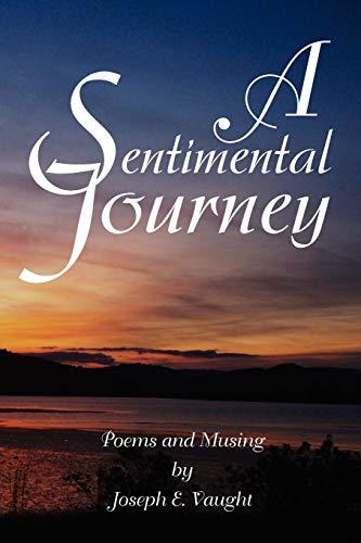 A Sentimental Journey By Joseph E Vaught