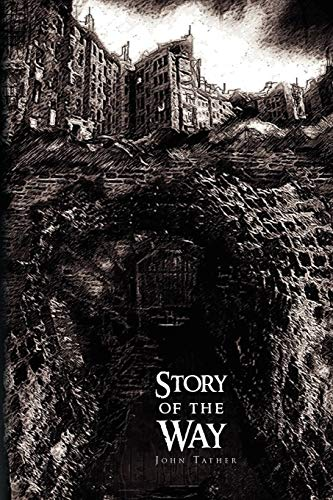Story of the Way By John Tather