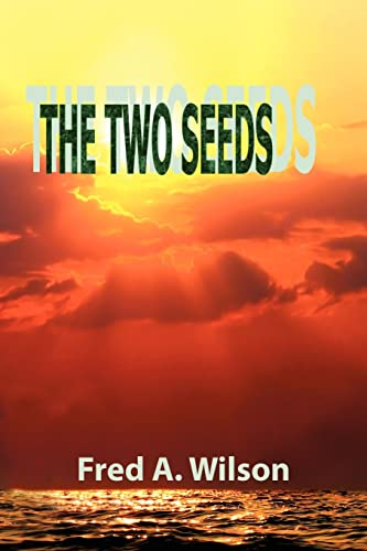 The Two Seeds By Fred A Wilson