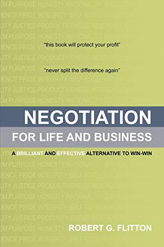 Negotiation for Life and Business By Robert G Flitton