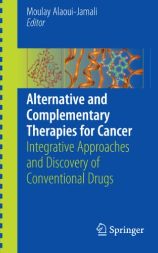 Alternative and Complementary Therapies for Cancer By Moulay Alaoui-Jamali