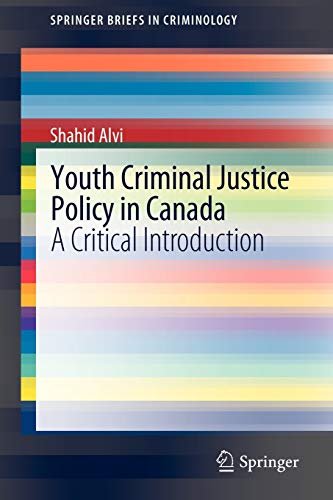 Youth Criminal Justice Policy in Canada By Shahid Alvi